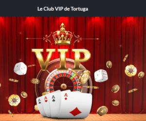 Tortuga casino VIP