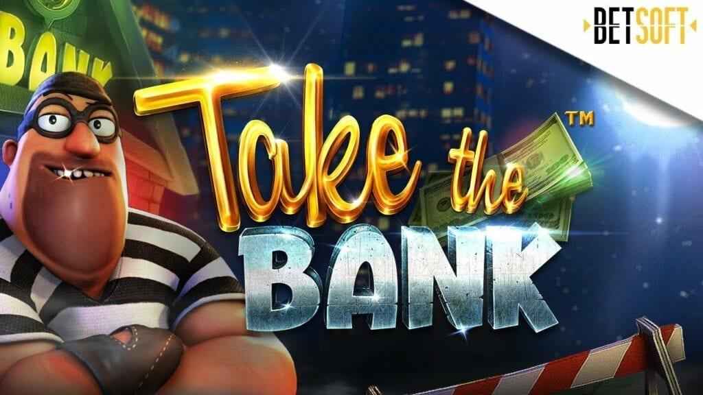 machine à sous take the bank signé betsoft
