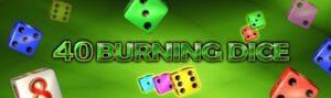 40 burning dice slot egt
