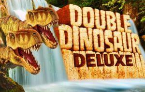 Double_Sinosaure_Deluxe_High5_Slot