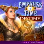 Empress of time Destiny high 5 games
